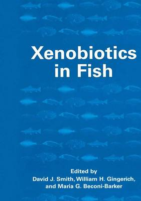 Xenobiotics in Fish (Paperback)