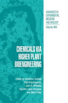 Chemicals via Higher Plant Bioengineering - Advances in Experimental Medicine and Biology 464 (Paperback)
