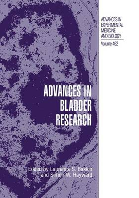 Advances in Bladder Research - Advances in Experimental Medicine and Biology 462 (Paperback)