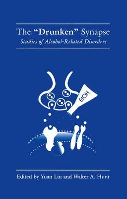 """The """"Drunken"""" Synapse: Studies of Alcohol-Related Disorders (Paperback)"""