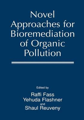Novel Approaches for Bioremediation of Organic Pollution (Paperback)