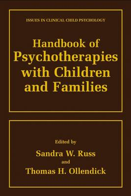Handbook of Psychotherapies with Children and Families - Issues in Clinical Child Psychology (Paperback)