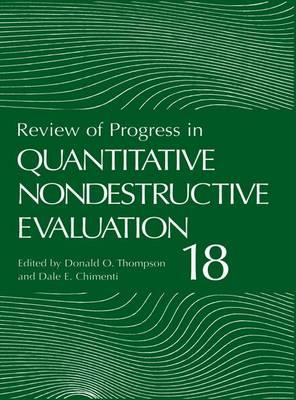 Review of Progress in Quantitative Nondestructive Evaluation - Review of Progress in Quantitative Nondestructive Evaluation 18 A (Paperback)