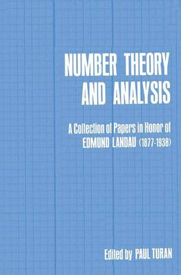 Number Theory and Analysis: A Collection of Papers in Honor of Edmund Landau (1877-1938) (Paperback)