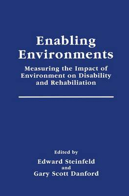 Enabling Environments: Measuring the Impact of Environment on Disability and Rehabilitation - Springer Series in Rehabilitation and Health (Paperback)