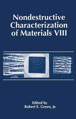 Nondestructive Characterization of Materials VIII (Paperback)