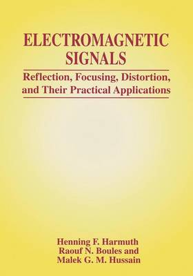 Electromagnetic Signals: Reflection, Focusing, Distortion, and Their Practical Applications (Paperback)