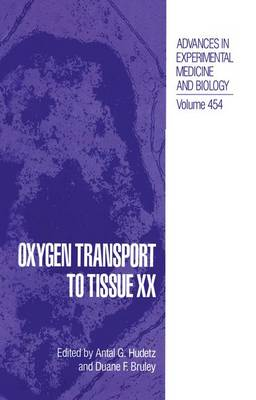 Oxygen Transport to Tissue XX - Advances in Experimental Medicine and Biology 454 (Paperback)