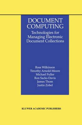 Document Computing: Technologies for Managing Electronic Document Collections - The Information Retrieval Series 5 (Paperback)