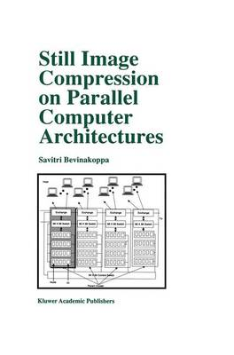 Still Image Compression on Parallel Computer Architectures - The Springer International Series in Engineering and Computer Science 475 (Paperback)