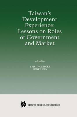 Taiwan's Development Experience: Lessons on Roles of Government and Market (Paperback)