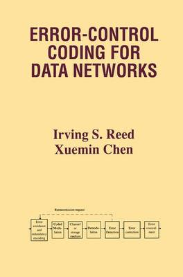 Error-Control Coding for Data Networks - The Springer International Series in Engineering and Computer Science 508 (Paperback)