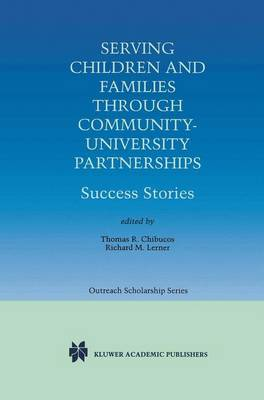 Serving Children and Families Through Community-University Partnerships: Success Stories - International Series in Outreach Scholarship 1 (Paperback)