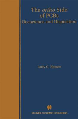 The ortho Side of PCBs: Occurrence and Disposition (Paperback)