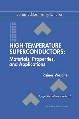 High-Temperature Superconductors: Materials, Properties, and Applications - Electronic Materials: Science & Technology 6 (Paperback)
