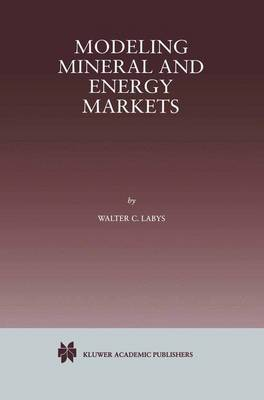 Modeling Mineral and Energy Markets (Paperback)