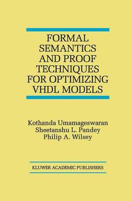 Formal Semantics and Proof Techniques for Optimizing VHDL Models (Paperback)