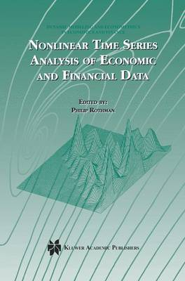 Nonlinear Time Series Analysis of Economic and Financial Data - Dynamic Modeling and Econometrics in Economics and Finance 1 (Paperback)