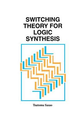Switching Theory for Logic Synthesis (Paperback)