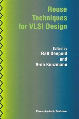 Reuse Techniques for VLSI Design (Paperback)