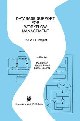 Database Support for Workflow Management: The WIDE Project - The Springer International Series in Engineering and Computer Science 491 (Paperback)