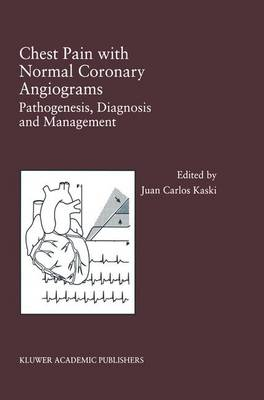 Chest Pain with Normal Coronary Angiograms: Pathogenesis, Diagnosis and Management - Developments in Cardiovascular Medicine 213 (Paperback)