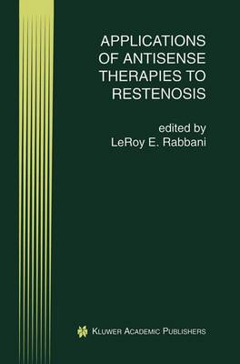 Applications of Antisense Therapies to Restenosis - Perspectives in Antisense Science 3 (Paperback)
