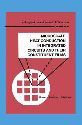 Microscale Heat Conduction in Integrated Circuits and Their Constituent Films - Microsystems 6 (Paperback)