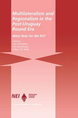 Multilateralism and Regionalism in the Post-Uruguay Round Era: What Role for the EU? (Paperback)