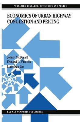 Economics of Urban Highway Congestion and Pricing - Transportation Research, Economics and Policy (Paperback)