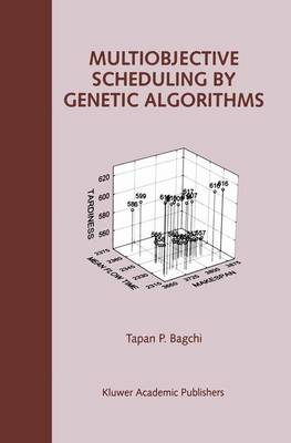 Multiobjective Scheduling by Genetic Algorithms (Paperback)