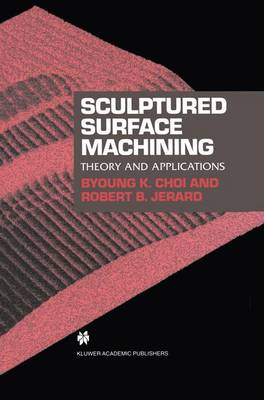 Sculptured Surface Machining: Theory and applications (Paperback)