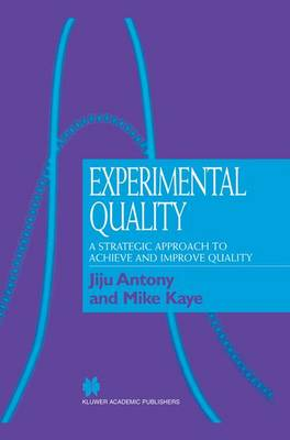 Experimental Quality: A strategic approach to achieve and improve quality (Paperback)
