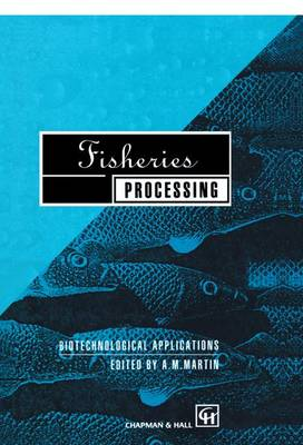 Fisheries Processing: Biotechnological applications (Paperback)