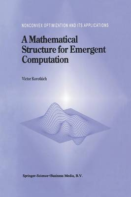 A Mathematical Structure for Emergent Computation - Nonconvex Optimization and Its Applications 36 (Paperback)