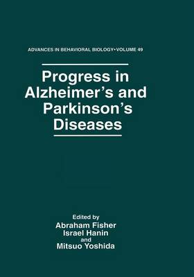 Progress in Alzheimer's and Parkinson's Diseases - Advances in Behavioral Biology 49 (Paperback)