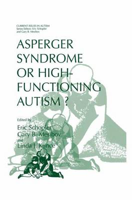 Asperger Syndrome or High-Functioning Autism? - Current Issues in Autism (Paperback)
