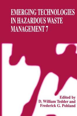Emerging Technologies in Hazardous Waste Management 7 (Paperback)