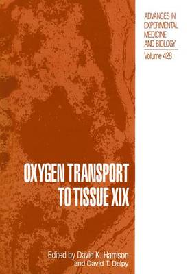 Oxygen Transport to Tissue XIX - Advances in Experimental Medicine and Biology 428 (Paperback)