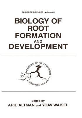 Biology of Root Formation and Development - Basic Life Sciences 65 (Paperback)
