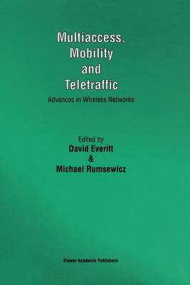 Multiaccess, Mobility and Teletraffic: Advances in Wireless Networks (Paperback)