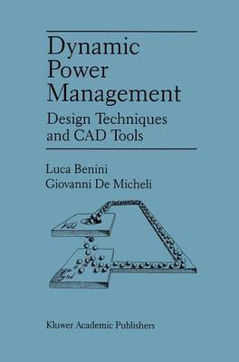 Dynamic Power Management: Design Techniques and CAD Tools (Paperback)