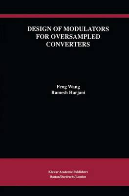 Design of Modulators for Oversampled Converters - The Springer International Series in Engineering and Computer Science 430 (Paperback)