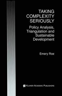 Taking Complexity Seriously: Policy Analysis, Triangulation and Sustainable Development (Paperback)