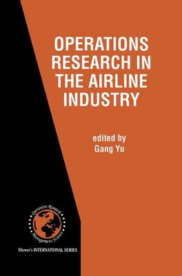Operations Research in the Airline Industry - International Series in Operations Research & Management Science 9 (Paperback)
