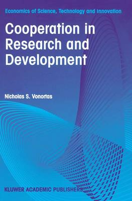 Cooperation in Research and Development - Economics of Science, Technology and Innovation 11 (Paperback)