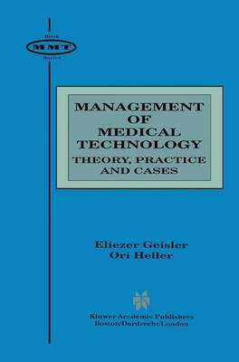 Management of Medical Technology: Theory, Practice and Cases - Management of Medical Technology 2 (Paperback)