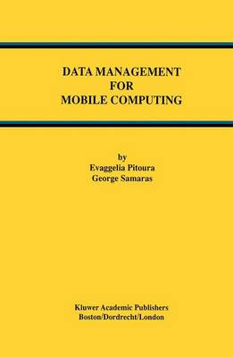 Data Management for Mobile Computing - Advances in Database Systems 10 (Paperback)