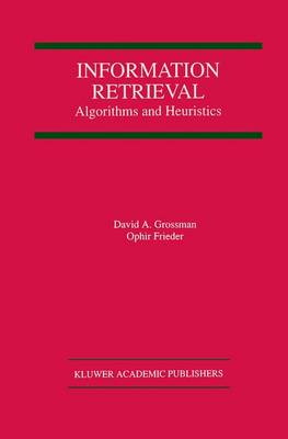 Information Retrieval: Algorithms and Heuristics - The Springer International Series in Engineering and Computer Science 461 (Paperback)