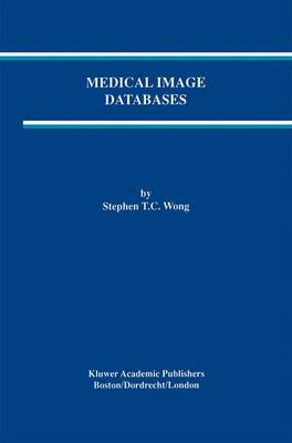Medical Image Databases - The Springer International Series in Engineering and Computer Science 465 (Paperback)